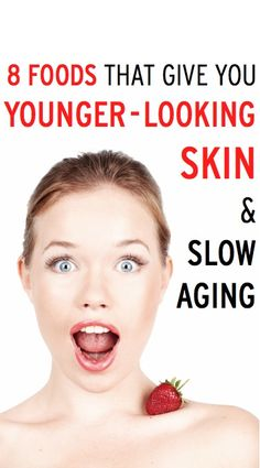 8 foods that research shows make you look younger, give you plumper, fresher skin, & slow aging -I eat most of these foods every day and I'm often mistaken for my early thirties and I'm going on 44! I'll take that as a sign it works!