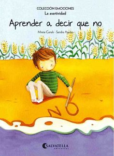 Mireia Canals, Il·lustradora Sandra Aguilar .Colección emociones.La asertividad .3 a 7 años.També en català. Spanish Teaching Resources, Learning To Say No, Kids Learning Activities, Yoga For Kids, Children's Literature, School Counseling, Book Cover Design, Kids And Parenting, Storytelling