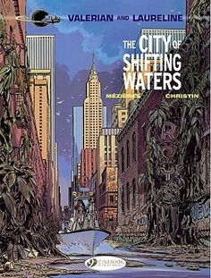 Valerian and Laureline: The City of Shifting Waters (Valerian) by Pierre Christin