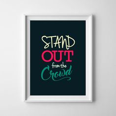 Stand Out From The Crowd   Digital Typography by VomHausPrintables