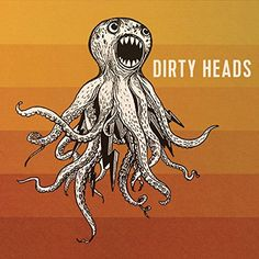 Dirty Heads [Explicit] - That's All I Need