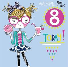 Awesome You Are 8 Today! - Ages - Rachel Ellen Designs – Card and Stationery Designers and Publishers Birthday Wishes For Kids, Todays Birthday, Art Birthday, Birthday Messages, Happy Birthday Cards, Birthday Quotes, Birthday Greetings, Anniversary Congratulations, Mothers Day Poems
