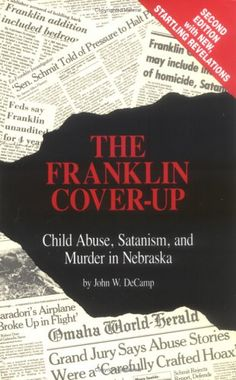 The Franklin Cover-Up: Child abuse prostitution ring   Boys 15 and younger used as sex toys for Americas elite. All government officials .   All auto and video tapes of these orgies were purchased buy a source unknown.