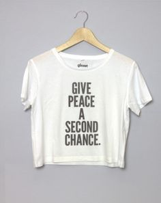 Give Peace a Second chance. Find it on gleest.com #tshirt #croptop
