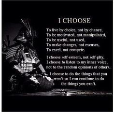 Bushido in a nutshell. Your only goal is to become a self master by becoming an independent thinker.