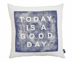 Today Is A Good Day Pillow