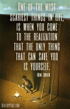 Mental illness quote: One of the most scariest thing in life, is when you come to the realization that the only thing that can save you is yourself. I like this infographic, please Visit my website too thanks http://mentalismandclairvoyance.com