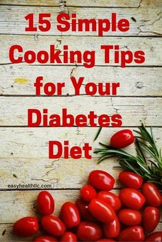 Healthful Diabetes Cooking Tips Interested in making some healthful changes to your eating habits? Here's a low stress, low fuss way to ease into a healthy diet for diabetes. Cook with whole grain products like brown rice, bran, oatmeal and quinoa rather than refined grains. Be sure to keep your measuring cup handy for portioning…
