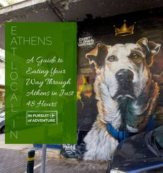Eat Local in Athens - A Guide to Eating Your Way Through Athens in Just 48 Hours