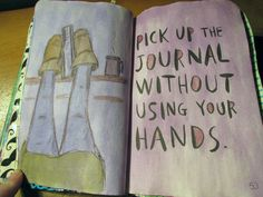 wreck this journal - pick up the journal without using your hands