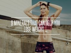 9 #Minerals That Can Help You Lose Weight ... → #Weightloss #Weight