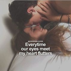 Everytime our eyes meet my heart flutters love love quotes quotes Soulmate Love Quotes, Love Quotes For Boyfriend, Life Quotes Love, Romantic Love Quotes, Love Quotes For Him, True Quotes, Love Him, Best Quotes, Romantic Proposal