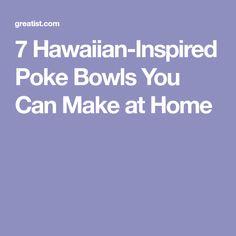 7 Hawaiian-Inspired Poke Bowls You Can Make at Home
