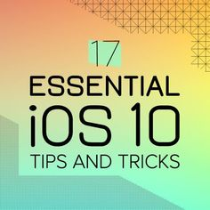 17 Things You Didn't Know Your iPhone Could Do With iOS 10