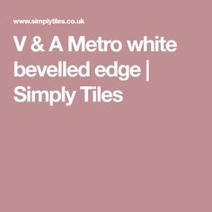 V & A Metro white bevelled edge Wall Colors, True Colors, Tiles, Room Tiles, Wall Paint Colors, Tile, Backsplash, Wall Colours
