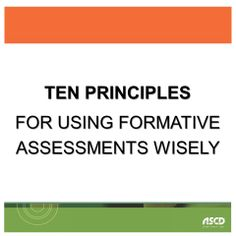 Ten principles for using formative assessments wisely.