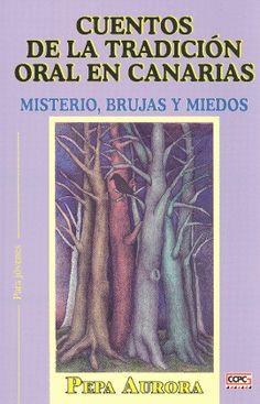 Cuentos de la tradición oral en Canarias: misterio, brujas y miedos / Pepa Aurora ; il. Gervasio A. Cabrera. http://absysnetweb.bbtk.ull.es/cgi-bin/abnetopac01?TITN=516623