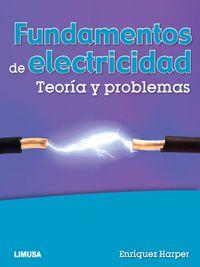 LIBROS LIMUSA: FUNDAMENTOS DE ELECTRICIDAD TEORÍA Y PROBLEMAS