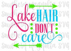 Lake Hair Don't Care  Arrows  Silhouette  by SouthernMagnoliaSVG