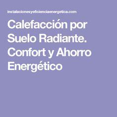 Calefacción por Suelo Radiante. Confort y Ahorro Energético