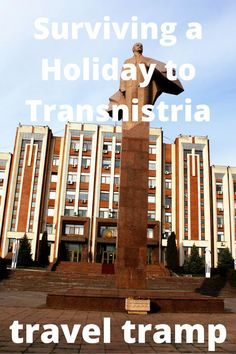 Here's how to survive a holiday to the breakaway Republic of Transnistria, a country which doesn't even exist.