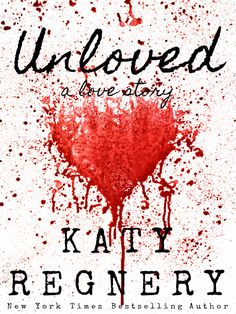 OFFICIAL COVER - Unloved, a love story (Coming October 2017)