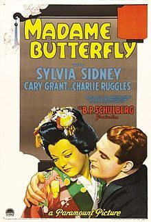 Madame Butterfly is a 1932 Paramount dramatic film. It is based on the play by David Belasco which is based on the story by John Luther Long, and is adapted by Josephine Lovett and Joseph Moncure March. It stars Cary Grant and Sylvia Sidney. Music is credited to W. Franke Harling (although much of it is an adaptation of Puccini's opera Madama Butterfly), cinematography by David Abel, art direction by Ward Ihnen. It premiered on December 30, 1932.
