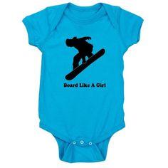 Board Like a Girl Baby Bodysuit on CafePress.com