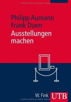 Ausstellungen machen von Philipp Aumann http://www.amazon.de/dp/382523892X/ref=cm_sw_r_pi_dp_iVZRvb0T5T74P