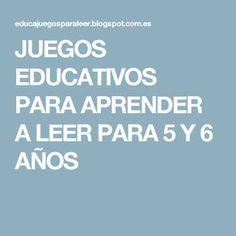 JUEGOS EDUCATIVOS PARA APRENDER A LEER PARA 5 Y 6 AÑOS