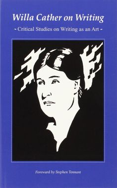 On Writing: Critical Studies on Writing as an Art - Willa Cather - PS3505.A87 O48 1949