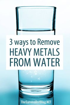 Some heavy metals shouldn't be consumed long-term due to side-effects. If you want to filter water at home, here are 3 ways to get rid of them. #survival #water Great Life, Useful Life Hacks, Water Filter, Survival Skills, Side Effects, Heavy Metal, Metals, Grid, Awesome