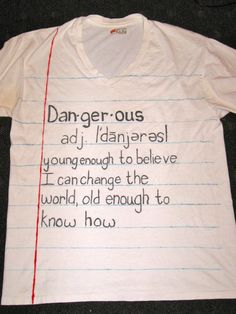 "DANGEROUS DIY Shirt / Notebook paper shirt / hand painted / upcycled old t-shirt - No need for a step-by-step, so easy to DIY! #sharpie lines and just made up a positive quote to paint onto the ""paper""."