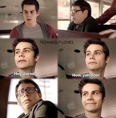 Stiles from teen wolf such an awesome show I love his smile! ERMAHGAWD ok, so when me and my bro saw this episode, we just paused it at this scene and laughed. now we call it the 'Stiles Smile.'