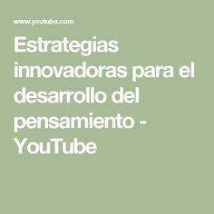 Estrategias innovadoras para el desarrollo del pensamiento - YouTube