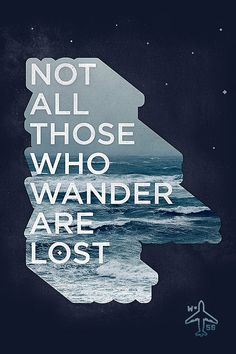 This J.R.R. Tolkien quote is a good reminder that sometimes spontaneous, unplanned journeys can yield the best memories.