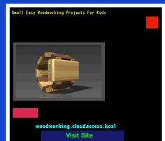 Small Easy Woodworking Projects For Kids 074721 - Woodworking Plans and Projects!