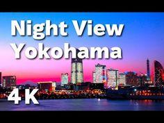 [4K]横浜の夜景 Night View of Yokohama 横浜観光 横浜赤レンガ倉庫 中華街 大さん橋 横浜みなとみらい 横浜ベイブリッジ