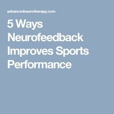 use of neurofeedback to enhance human performance Biofeedback and neurofeedback are well known for health and wellness applications but also provide great opportunities in the search for higher performance in sports the mental aspect of sport is vital to peak performance and biofeedback can provide the athlete with awareness and the tools to improve.