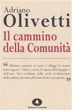 Libro Il cammino della Comunità di A. Olivetti | LaFeltrinelli