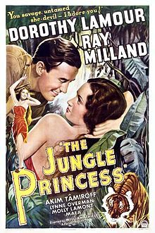 The Jungle Princess. Dorothy Lamour, Ray Milland, Ray Mala. Directed by William Thiele. Paramount. 1936