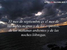 """""""El mes de septiembre es el mes de las nubes negras... """"  Fragmento tomado de """"LAS FIESTAS PATRIAS en la narrativa nacional"""" de Emmanuel Carballo (Jus-CONACULTA, 2010)"""