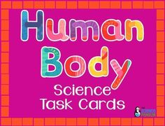 Human Body Systems Task Cards $ all about body systems and organs