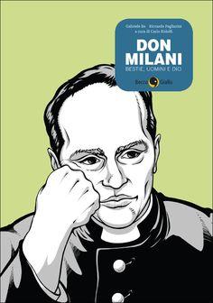 """Lorenzo Milani: parroco, educatore, scrittore, rivoluzionario. La storia di uno degli uomini più discussi della Chiesa cattolica italiana, """"traditore fecondo"""" e costruttore di ponti."""