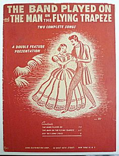 """Sheet Music For 1926 """"The Band Played On"""" and """"The Man on the Flying Trapeze"""""""