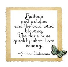 Sewing. So true. Working gets in the way of my sewing!