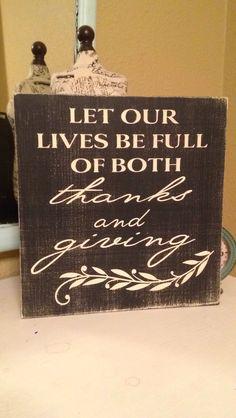 Emme and Elle Wood Sign Let our lives be full of both thanks and giving.  Www.facbook.com/Emmeandelle
