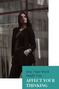 How your work outfit can affect your thinking