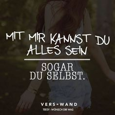 Mit mir kannst du alles sein sogar du selbst The 5 steps you need to know to find your dream man . Happy Quotes, Love Quotes, Happiness Quotes, Words Quotes, Sayings, German Quotes, Susa, Visual Statements, Dream Guy