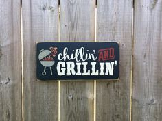 Chillin' AND Grillin' sign Made by The Primitive Shed, St. Catharines